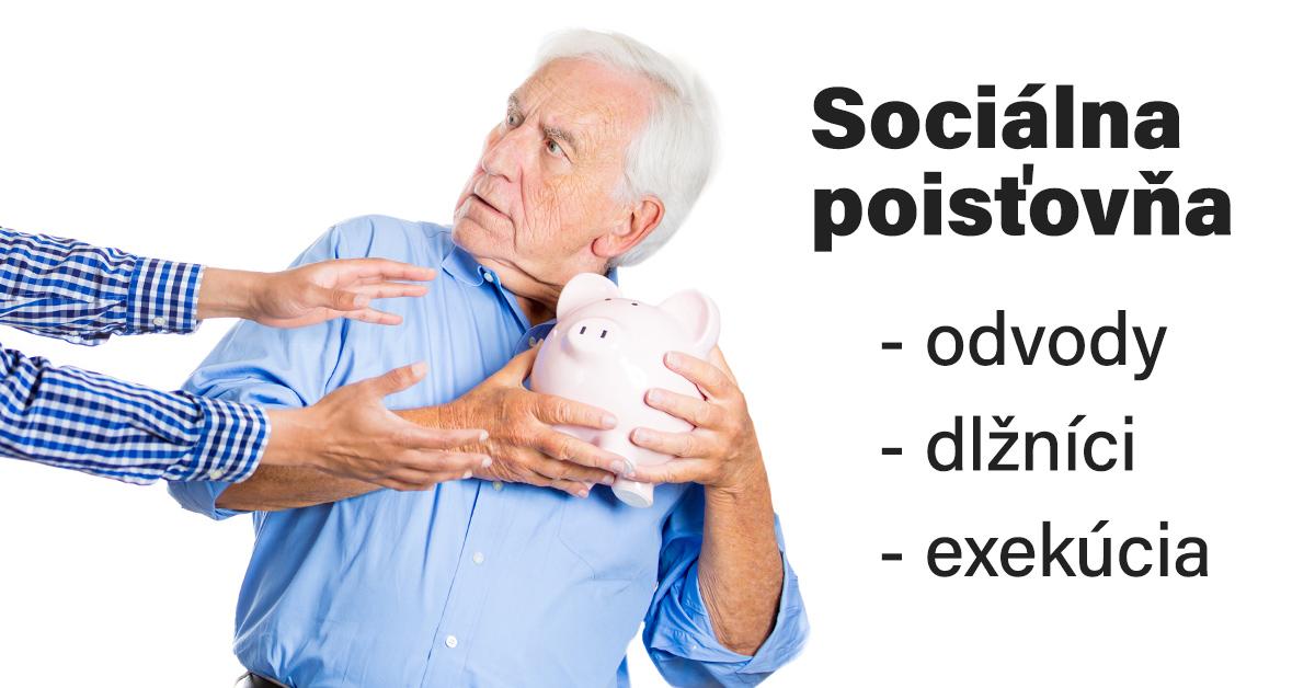 Sociálna poisťovňa – odvody / dlžníci / exekúcia