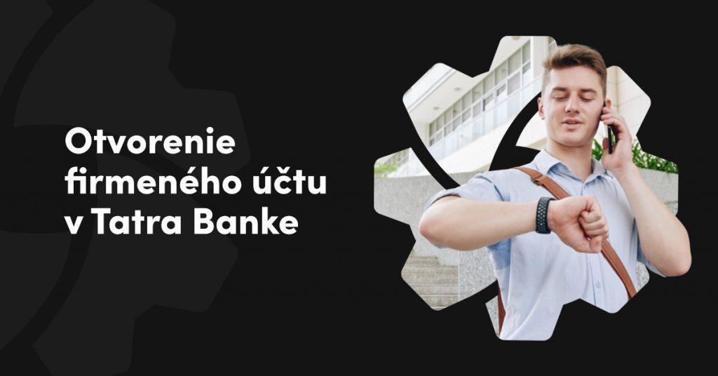 Otvorenie firemného účtu v Tatra banke