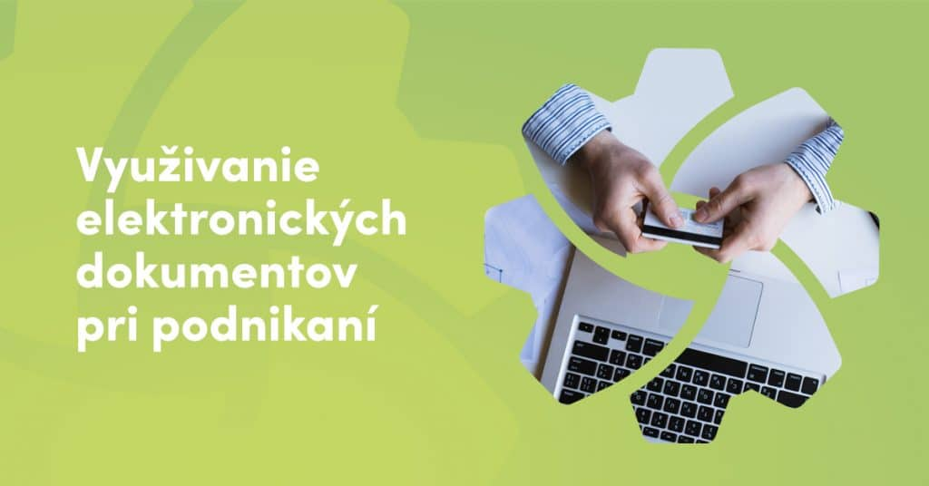 Využívanie elektronických dokumentov pri podnikaní
