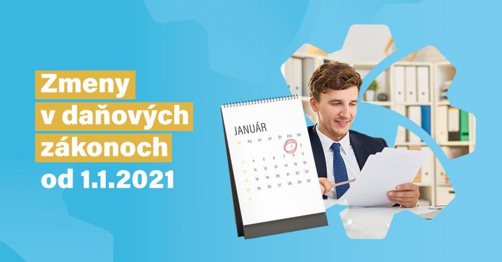 Zmeny v daňových zákonoch od 1.1.2021